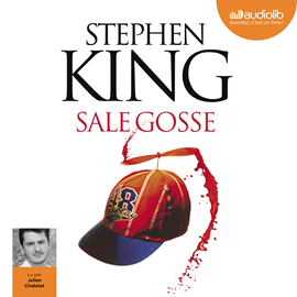 Livre audio Sale gosse  - auteur Stephen King   - lu par Julien Chatelet