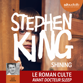Livre audio Shining  - auteur Stephen King   - lu par Julien Chatelet