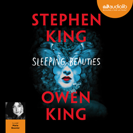 Livre audio Sleeping Beauties  - auteur Stephen King;Owen King   - lu par Marie Bouvier