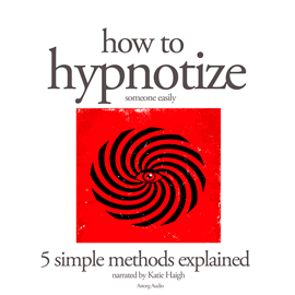 Livre audio How to hypnotize  - auteur Various   - lu par Katie Haigh