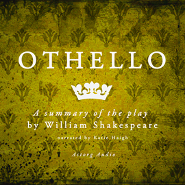 Livre audio Othello, a summary of the play  - auteur William Shakespeare   - lu par Katie Haigh