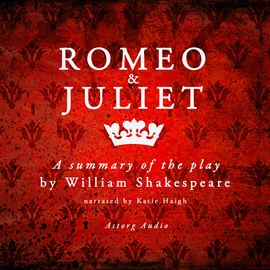 Livre audio Romeo & Juliet, a summary of the play  - auteur William Shakespeare   - lu par Katie Haigh