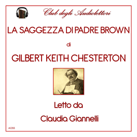 Audiolibro La Saggezza di Padre Brown  - autore Gilbert Keith Chesterton   - legge Claudia Gianelli