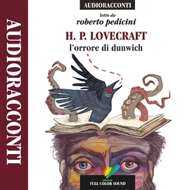 Audiolibro L'orrore di Dunwich  - autore Howard Phillips Lovecraft   - legge Roberto Pedicini