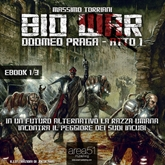 Bio War: Doomed Praga – Atto 1