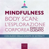 Mindfulness – Body Scan. L'esplorazione corporea