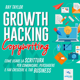 Audiolibro Growth Hacking Copywriting  - autore Ray Taylor   - legge Simone Lardieri