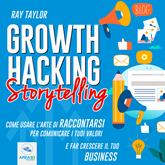Audiolibro Growth Hacking Storytelling  - autore Ray Taylor   - legge Simone Lardieri