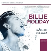 Billie Holiday. L'angelo del jazz