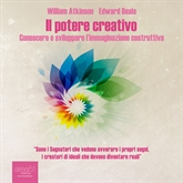 Audiolibro Il potere creativo  - autore William Atkinson;Edward Beals   - legge Lorenzo Visi