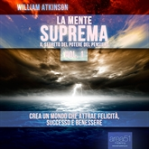 Audiolibro La Mente Suprema vol. 1  - autore William Atkinson   - legge Lorenzo Visi