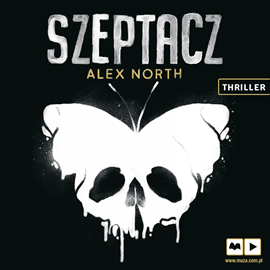 Audiobook Szeptacz  - autor Alex North   - czyta Adam Bauman