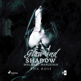 Audiobook Glow and shadow  - autor Ana Rose   - czyta Agata Darnowska