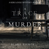Audiobook A Trace of Murder (A Keri Locke Mystery - Book 2)  - autor Blake Pierce   - czyta Elaine Wise