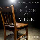 Audiobook A Trace of Vice (A Keri Locke Mystery - Book 3)  - autor Blake Pierce   - czyta Elaine Wise