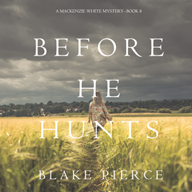 Audiobook Before He Hunts (A Mackenzie White Mystery - Book 8)  - autor Blake Pierce   - czyta Mary Sarah