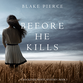 Audiobook Before he Kills (A Mackenzie White Mystery - Book 1)  - autor Blake Pierce   - czyta Elaine Wise