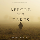 Before He Takes (A Mackenzie White Mystery - Book 4)