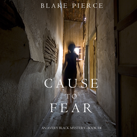 Audiobook Cause to Fear (An Avery Black Mystery - Book 4)  - autor Blake Pierce   - czyta Elaine Wise