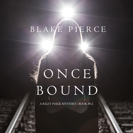 Audiobook Once Bound (A Riley Paige Mystery - Book 12)  - autor Blake Pierce   - czyta Jane McDowell