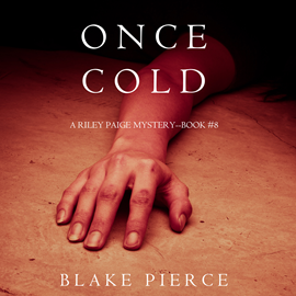 Audiobook Once Cold (A Riley Paige Mystery - Book 8)  - autor Blake Pierce   - czyta Elaine Wise