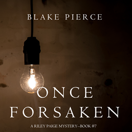 Audiobook Once Forsaken (A Riley Paige Mystery - Book 7)  - autor Blake Pierce   - czyta Elaine Wise