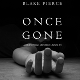 Audiobook Once Gone (A Riley Paige Mystery - Book 1)  - autor Blake Pierce   - czyta Elaine Wise