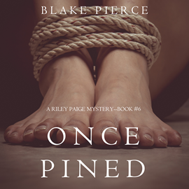 Audiobook Once Pined (A Riley Paige Mystery - Book 6)  - autor Blake Pierce   - czyta Elaine Wise