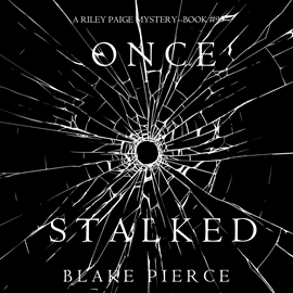Audiobook Once Stalked (A Riley Paige Mystery - Book 9)  - autor Blake Pierce   - czyta Elaine Wise