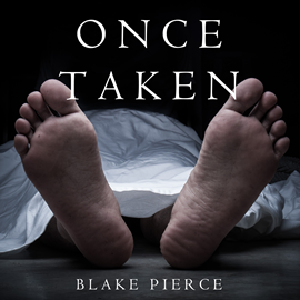 Audiobook Once Taken (A Riley Paige Mystery - Book 2)  - autor Blake Pierce   - czyta Elaine Wise