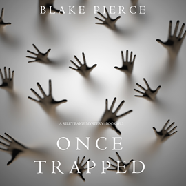 Audiobook Once Trapped (A Riley Paige Mystery - Book 13)  - autor Blake Pierce   - czyta Jane McDowell