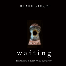 Audiobook Waiting (The Making of Riley Paige - Book Two)  - autor Blake Pierce   - czyta Elaine Wise