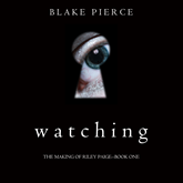Watching (The Making of Riley Paige - Book One)