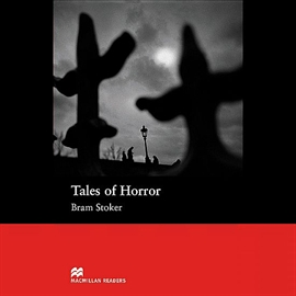 Audiobook Tales of Horror  - autor Bram Stoker