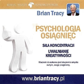 Audiobook Psychologia osiągnięć  - autor Brian Tracy   - czyta Brian Tracy International