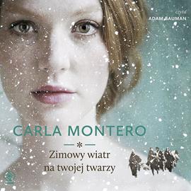 Audiobook Zimowy wiatr na twojej twarzy  - autor Carla Montero   - czyta Adam Bauman