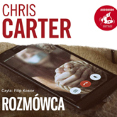 Audiobook Rozmówca  - autor Chris Carter   - czyta Filip Kosior