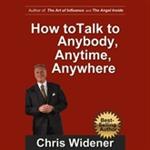 Audiobook How to Talk to Anybody, Anytime, Anywhere. 3 Steps to Make Instant Connections  - autor Chris Widener   - czyta Chris Widener