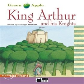 Audiobook King Arthur and his Knights  - autor CIDEB EDITRICE;George Gibson