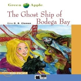 Audiobook The Ghost Ship of Bodega Bay  - autor CIDEB EDITRICE