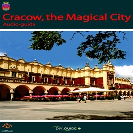 Audiobook Cracow, the Magical City  - autor Tomasz Martyniuk;Barbara Dudek;Monika Wąs   - czyta Ian Transue