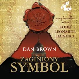 Audiobook Zaginiony symbol  - autor Dan Brown   - czyta Jacek Rozenek