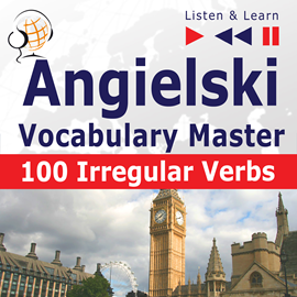 Audiobook Angielski Vocabulary Master. 100 Irregular Verbs  - autor Dorota Guzik   - czyta Maybe Theatre Company