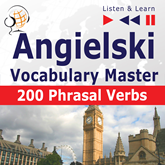 Angielski Vocabulary Master. 200 Phrasal Verbs