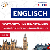 Englisch Wortschatz - und Sprachtraining. B2-C1 – Hören & Lernen: English Vocabulary Master for Advanced Learners