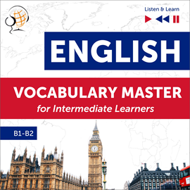 Audiobook English Vocabulary Master for Intermediate Learners - Listen & Learn (Proficiency Level B1-B2)  - autor Dorota Guzik   - czyta zespół aktorów