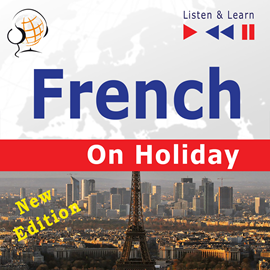 Audiobook French on Holiday: Conversations de vacances – New edition (Proficiency level: B1-B2 – Listen & Learn)  - autor Dorota Guzik   - czyta zespół aktorów