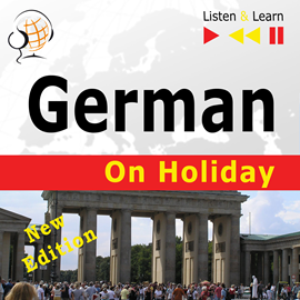 Audiobook German on Holiday: Deutsch für die Ferien – New edition (Proficiency level: B1-B2 – Listen & Learn)  - autor Dorota Guzik   - czyta zespół aktorów