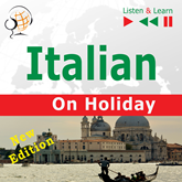 Audiobook Italian on Holiday: In vacanza – New edition (Proficiency level: B1-B2 – Listen & Learn)  - autor Dorota Guzik   - czyta zespół aktorów