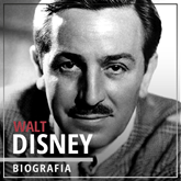 Walt Disney. Wizjoner z Hollywood (1901-1966)